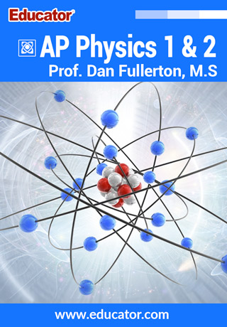 AP Physics 1 & 2 Exam Online Course with Prof. Dan Fullerton, M.S.