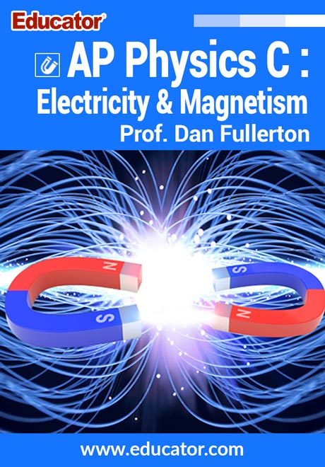 AP Physics C: Electricity and Magnetism Online Course with Prof. Dan Fullerton