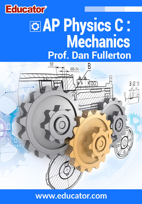AP Physics C: Mechanics Online Course with Prof. Dan Fullerton, M.S.