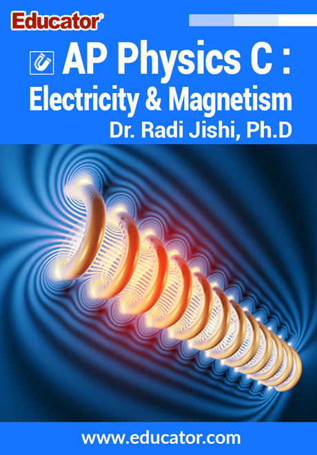 AP Physics C: Electricity and Magnetism with Dr. Radi Jishi, Ph.D.