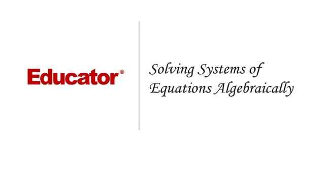 14  [Solving Systems of Equations Algebraically] | Algebra 2