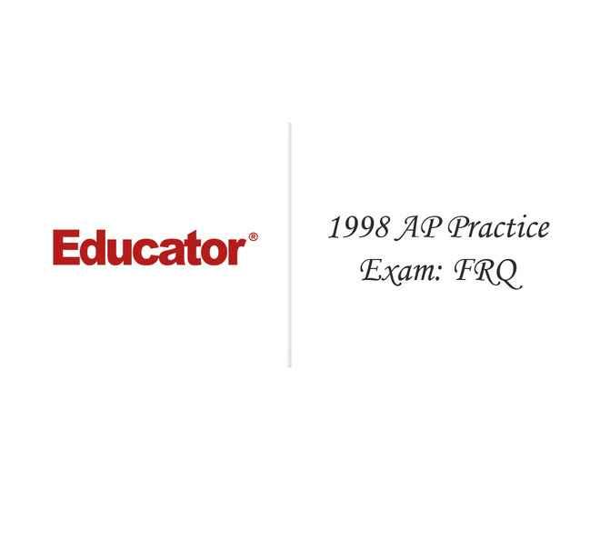 29 1998 AP Practice Exam Free Response Questions FRQ