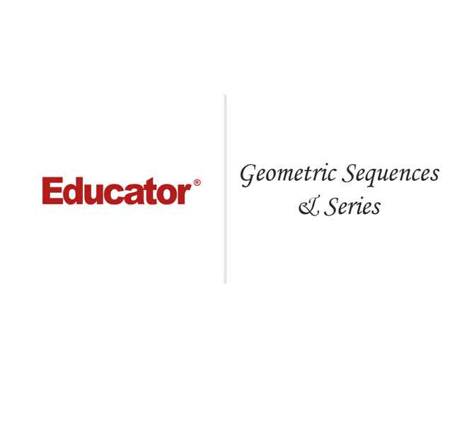 75  [Geometric Sequences & Series] | Pre Calculus | Educator com