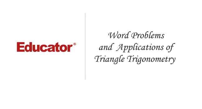 18  [Word Problems and Applications of Trigonometry] | Trigonometry