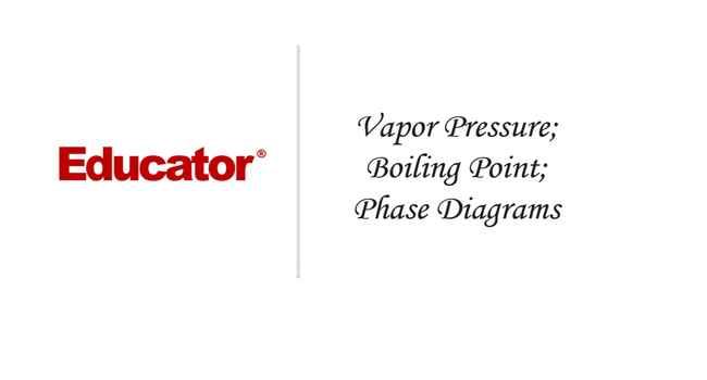 15 Vapor Pressure Boiling Point Phase Diagrams Chemistry